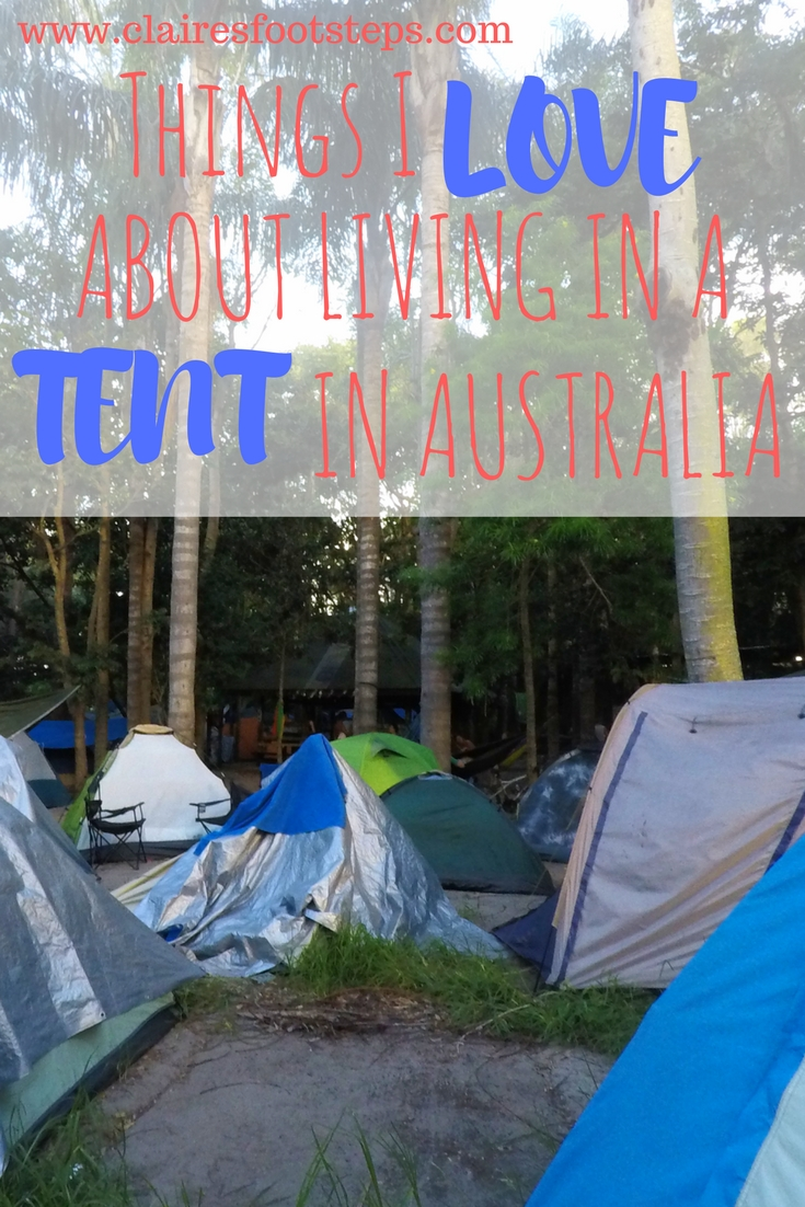 I've been living in a tent in Australia for the last five months, and I absolutely love it. Here's some of the best things about tent life and why I think everyone should give it a go while traveling